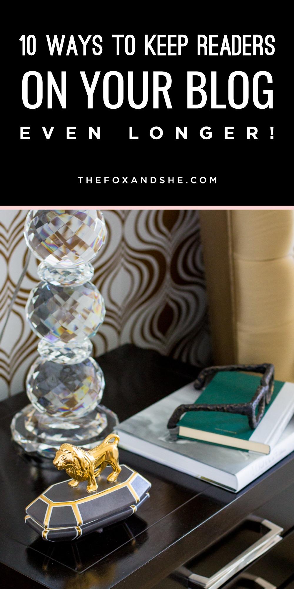 10 Ways to Keep Readers on Your Blog Longer —via @TheFoxandShe